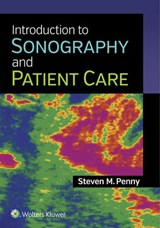 Introduction to Sonography and Patient Care | Steven M Penny |