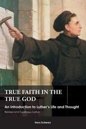 True Faith in the True God