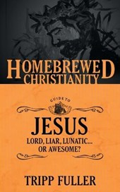 The Homebrewed Christianity Guide to Jesus