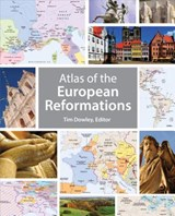 Atlas of the European Reformations | DOWLEY,  Tim |