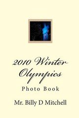 2010 Winter Olympics | Mr Billy D. Mitchell |