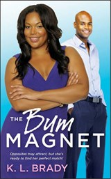 The Bum Magnet | K. L. Brady |