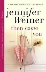 Then Came You | Jennifer Weiner |