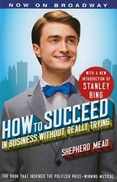 How to Succeed in Business Without Really Trying | Shepherd Mead |