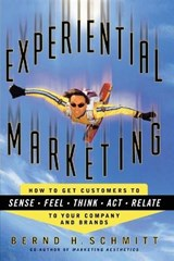 Experiential Marketing | Bernd H. Schmitt |