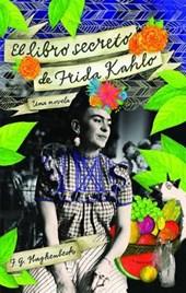 El libro secreto de Frida Kahlo / Frida Kahlo's Secret Book