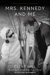 Mrs. Kennedy and Me | Hill, Clint ; McCubbin, Lisa |