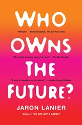 Who Owns the Future? | Jaron Lanier |