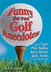 Funny but True Golf Anecdotes