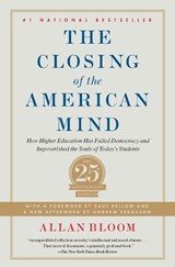 The Closing of the American Mind | Allan Bloom |
