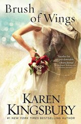 Brush of Wings | Karen Kingsbury |