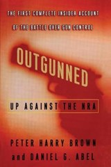 Outgunned | Brown, Peter Harry ; Abel, Daniel G. |