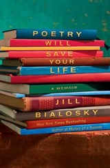 Poetry Will Save Your Life | Jill Bialosky |