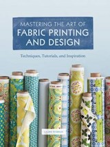 Mastering the Art of Fabric Printing and Design | Laurie Wisbrun |