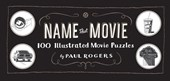 Name That Movie | Paul Rogers |