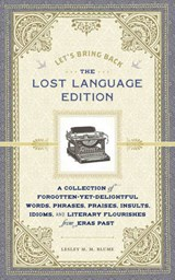 Let's Bring Back the Lost Language Edition | Lesley M. M. Blume |