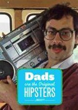 Dads Are the Original Hipsters | Brad Getty |