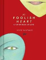 My foolish heart : a pop-up book of love | Nick Bantock |