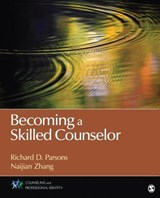 Becoming a Skilled Counselor | Parsons, Richard D. ; Zhang, Naijian |