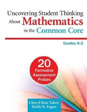 Uncovering Student Thinking About Mathematics in the Common Core, Grades K-2