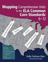 Mapping Comprehensive Units to the ELA Common Core Standards, 6-12