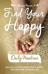 Find Your Happy Daily Mantras | Shannon Kaiser |