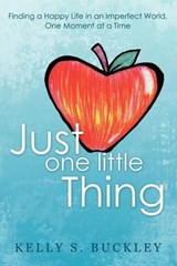 Just One Little Thing | Kelly S Buckley |