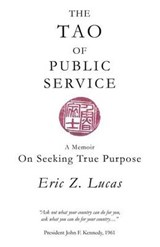 The Tao of Public Service | Eric Z. Lucas |