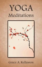 Yoga Meditations | Grace A. Kellawon |