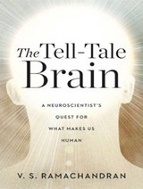 The Tell-Tale Brain | V. S. Ramachandran |