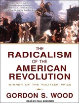 The Radicalism of the American Revolution | Gordon S. Wood |