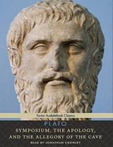 Symposium, the Apology, and the Allegory of the Cave | Plato |