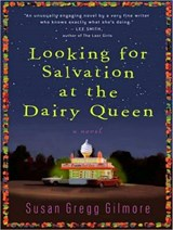 Looking for Salvation at the Dairy Queen | Susan Gregg Gilmore |