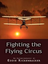 Fighting the Flying Circus | Eddie V. Rickenbacker |