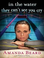 In the Water They Can't See You Cry | Amanda Beard |