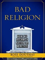 Bad Religion | Ross Douthat |