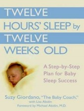 Twelve Hours' Sleep by Twelve Weeks Old | Lisa Abidin |