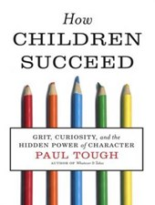 How Children Succeed | Paul Tough |