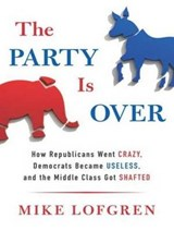 The Party Is Over | Mike Lofgren |