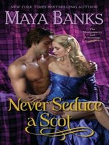 Never Seduce a Scot | Maya Banks |