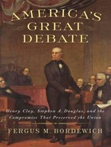 America's Great Debate | Fergus M. Bordewich |