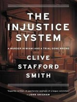 The Injustice System | Clive Stafford Smith |