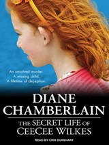 The Secret Life of Ceecee Wilkes | Diane Chamberlain |