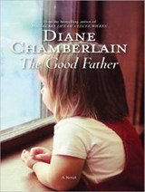 The Good Father | Diane Chamberlain |