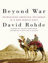 Beyond War | David Rohde |