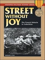 Street Without Joy | Bernard B. Fall |