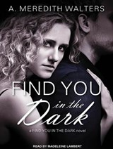 Find You in the Dark | A. Meredith Walters |