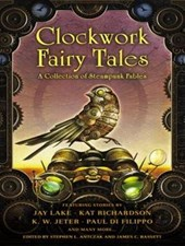 Clockwork Fairy Tales | Stephen L. Antczak |