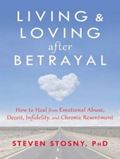 Living & Loving After Betrayal