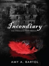 Incendiary | Amy A. Bartol |